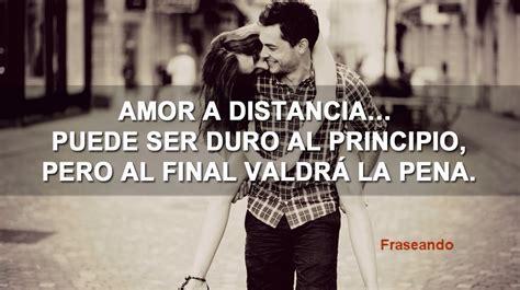 imagenes de amor a distancia tiernas frases de amor a distancia cortas te quiero cada d 237 a m 225 s