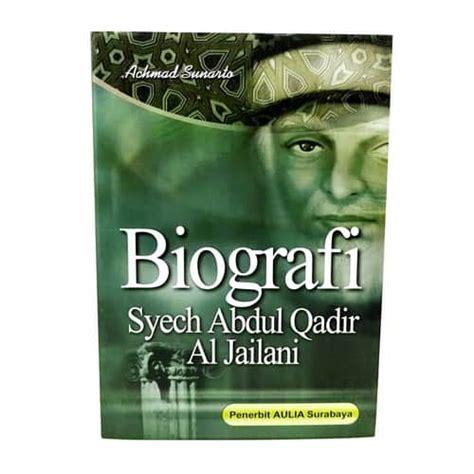 biografi syekh abdul qadir al jailani pusaka dunia
