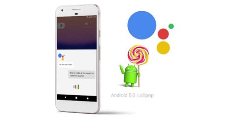 google design lollipop google assistant can run on android 5 0 lollipop here s