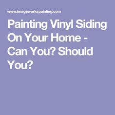 can you paint vinyl siding on a house problems with painting vinyl siding decorating pinterest vinyl siding