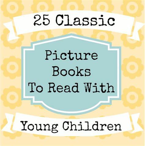 classic picture books for children 25 classic picture books for children