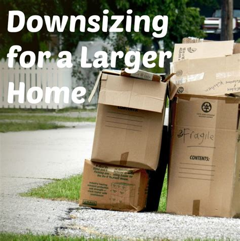 how to downsize your stuff why i m downsizing for a larger home