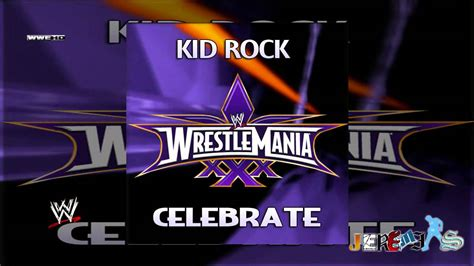 theme song wrestlemania 30 wwe celebrate wrestlemania 30 theme song by kid rock