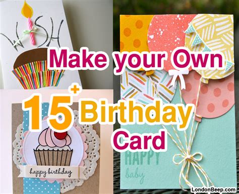 make birthday cards with photos 15 easy way to make your own birthday card ideas 2016