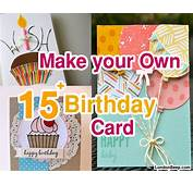 15 Easy Way To Make Your Own Birthday Card Ideas 2016