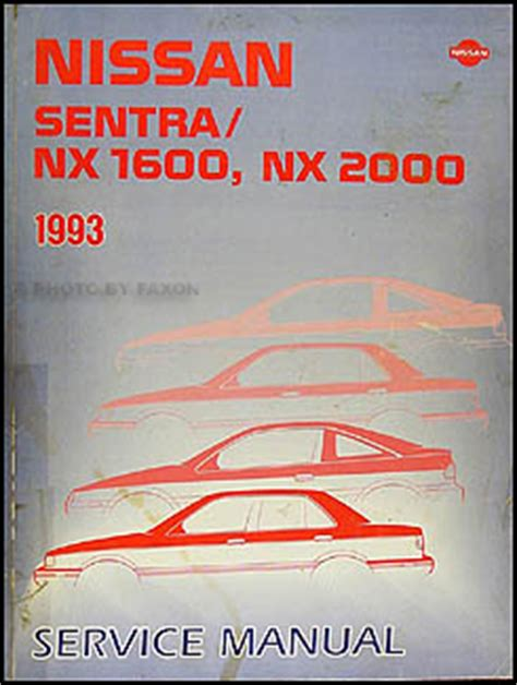 service and repair manuals 1993 nissan nx electronic toll collection 1993 nissan sentra and nx 1600 nx 2000 repair shop manual original