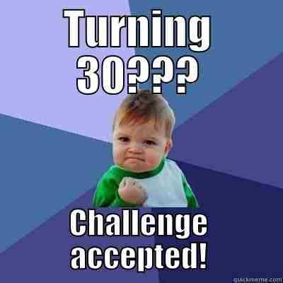 30 Year Old Birthday Meme - 20 awesome 30th birthday memes sayingimages com