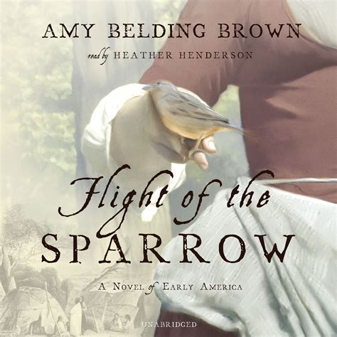 flight of the sparrow a novel of early america flight of the sparrow audiobook by belding
