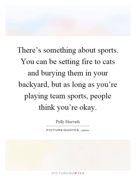 can you bury a cat in your backyard there s something about sports you can be setting fire to