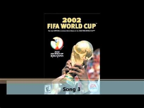 list theme song fifa world cup all 2002 fifa world cup songs full soundtrack list full