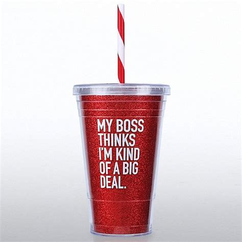 glitter tumbler my boss thinks i m a big deal at