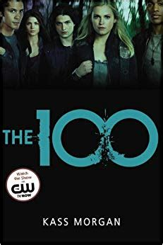 the 100 book one amazon com the 100 the 100 series 9780316234498 kass morgan books