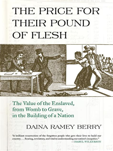 the price for their pound of flesh the value of the enslaved from womb to grave in the building of a nation books the price for their pound of flesh fairfax county