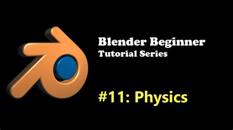 tutorial blender physics blender physics tutorial for beginners thilakanathan studios