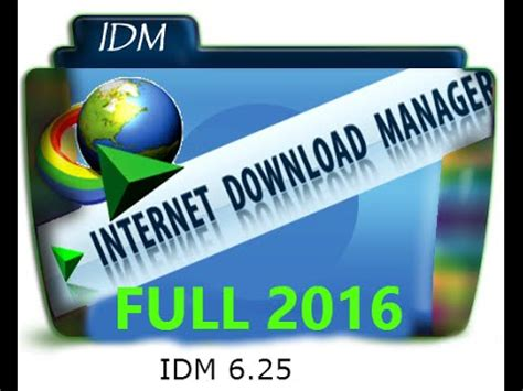 descargar idm ultima version full crack descargar internet download manager full 2016 6 25 crack