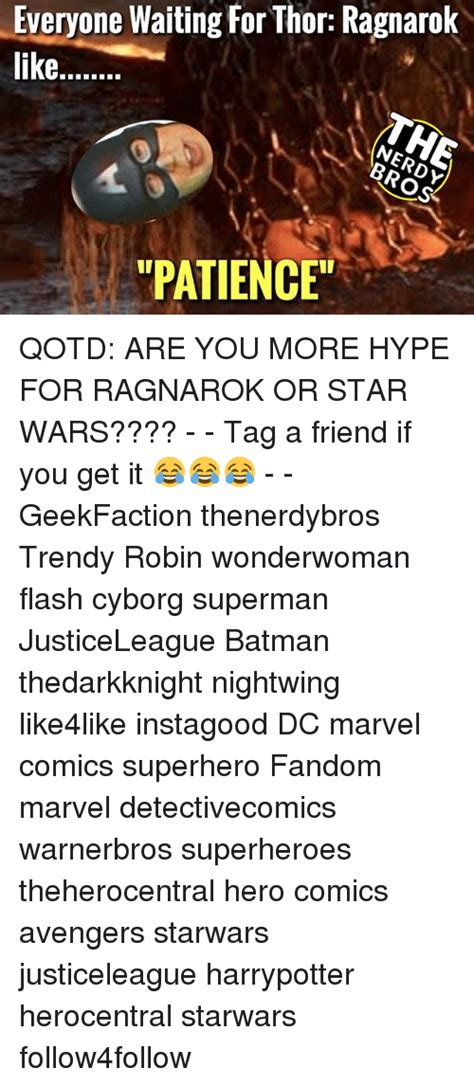 Waiting For Ragnarok everyone waiting for thor ragnarok patience qotd are you