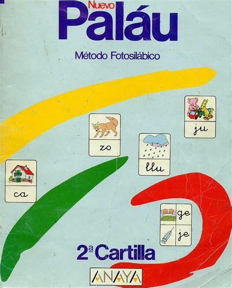 libro metodo fotosilabico palau metodo el chivo chivon e libro pal 193 u 2 m 201 todo fotosil 193 bico pdf