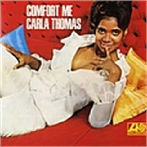 comfort me carla thomas carla thomas biography motolyrics com
