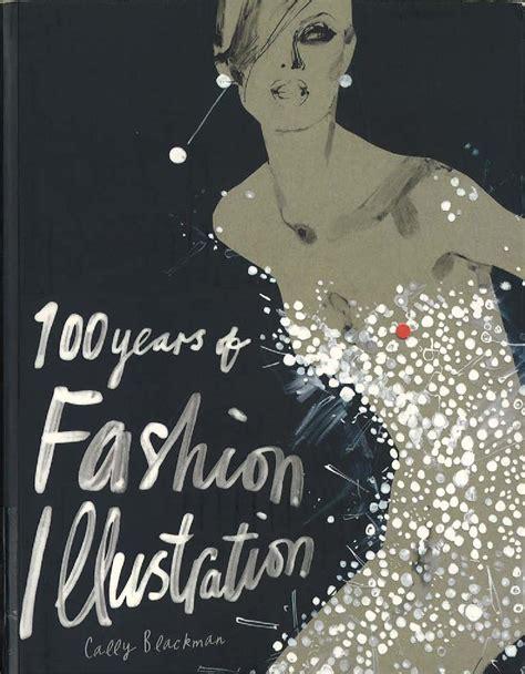 libro 100 years of fashion 100 years of fashion illustration by elyz cutie issuu