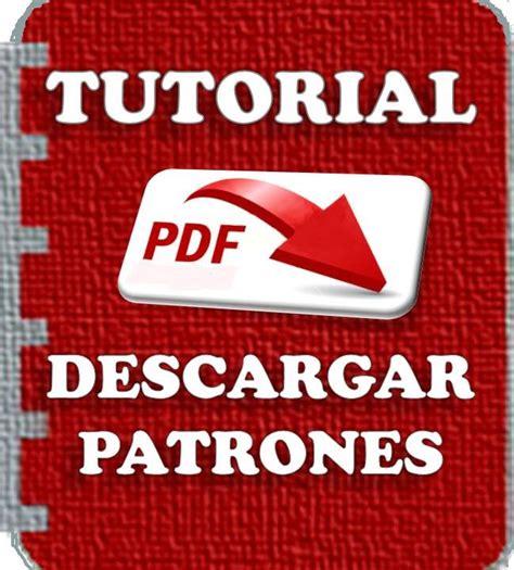 tutorial de blogger en pdf tutorial como descargar los patrones patrones gratis