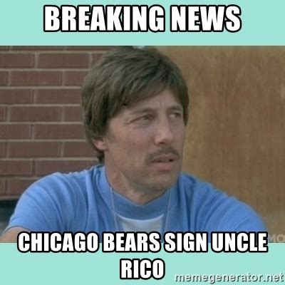 Uncle Meme - breaking news chicago bears sign uncle rico uncle rico