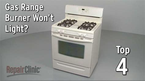 gas stove clicks but doesn t light top reasons gas burner won t light gas range