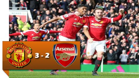 arsenal mu manchester united vs arsenal 3 2 full match highlights