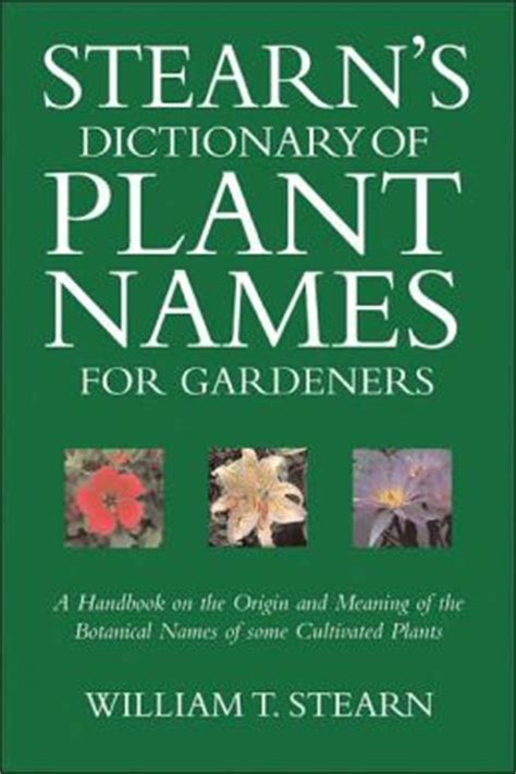 stearn s dictionary of plant names for gardeners a handbook on the origin and meaning of the