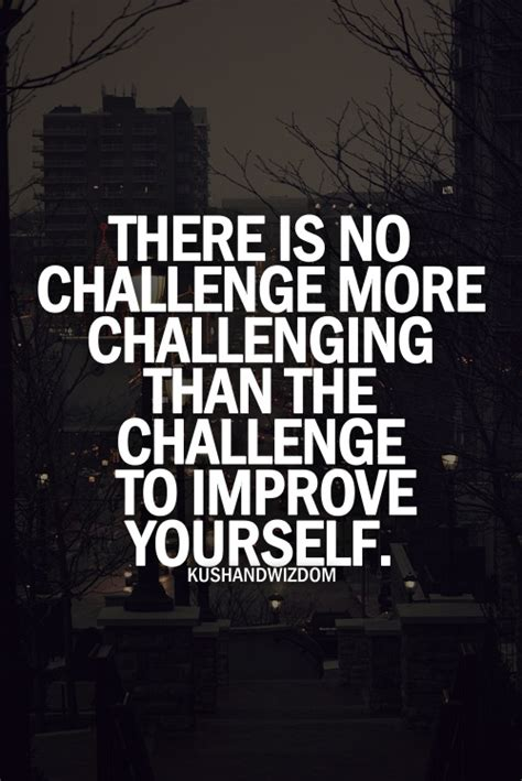 challenging work quotes quotes about challenging yourself quotesgram