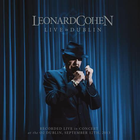 leonard cohen best albums live in dublin by leonard cohen album review the line