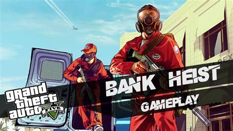 v bank gta v gta 5 bank heist bank robbery xbox 360