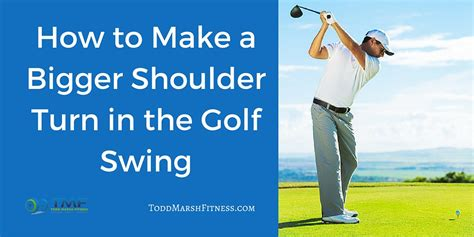 shoulder to shoulder golf swing how to make a bigger shoulder turn in the golf swing