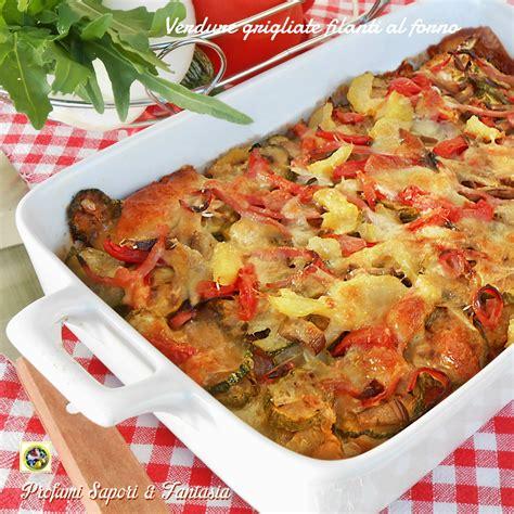 cucinare verdure dietetiche verdure grigliate filanti al forno ricetta