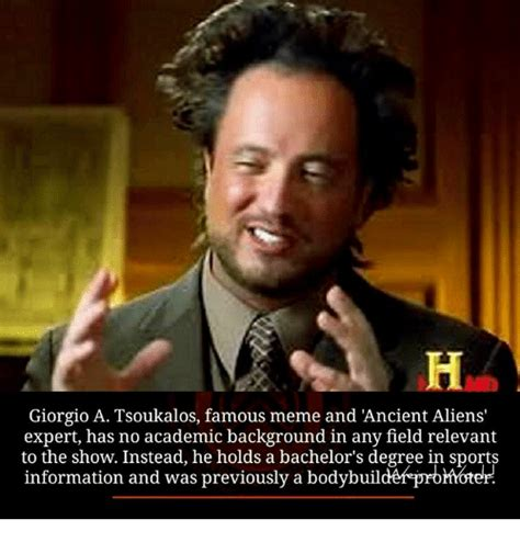 Giorgio Ancient Aliens Meme - 25 best memes about ancient aliens ancient aliens memes