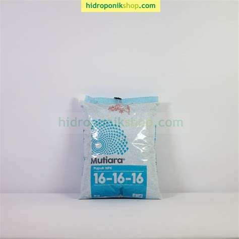 jual pupuk npk mutiara 16 16 16 1 kg hidroponik shop
