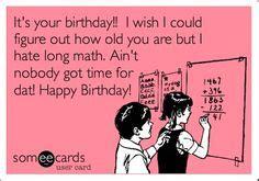 Happy Birthday Sarcastic Wishes Perfect Sarcastic Birthday Wish I Love Ecards