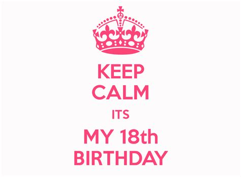 Its My Birthday 2 by Keep Calm Its My 18th Birthday Keep Calm And Carry On