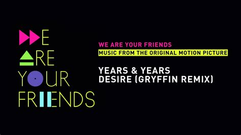 years years v years years desire gryffin remix youtube