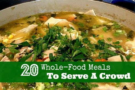20 delicious cooking for a crowd recipes momswhosave com 20 delicious whole food meals to feed a crowd the o