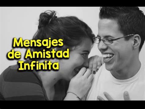 imagenes de amistad infinita mensajes de amistad infinita etiquetate net youtube