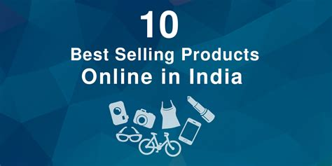 best products in india 10 best selling products in india of all time