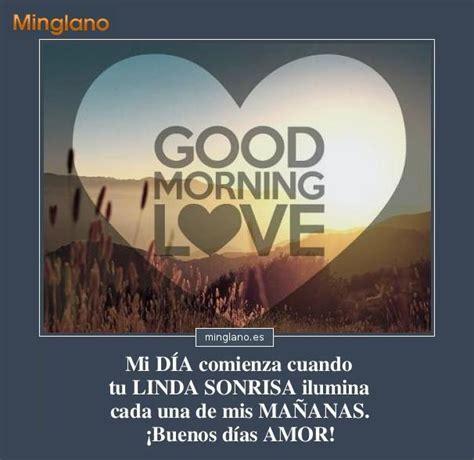 imagenes con frases motivadoras de buenos dias frases bonitas de buenos d 205 as con amor