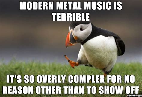 Terrible Memes - modern metal music is terrible memes com