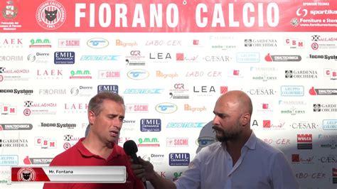 fiorano calcio fiorano agazzanese hightlights e interviste 03 09 2017