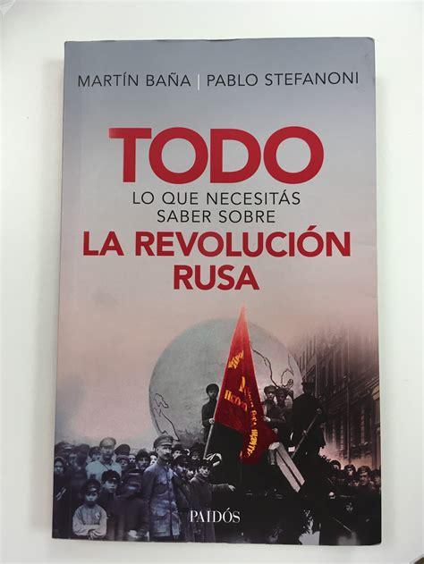 libro todo lo que puedas un libro te explica todo lo que tienes que saber de la revoluci 243 n rusa sputnik mundo