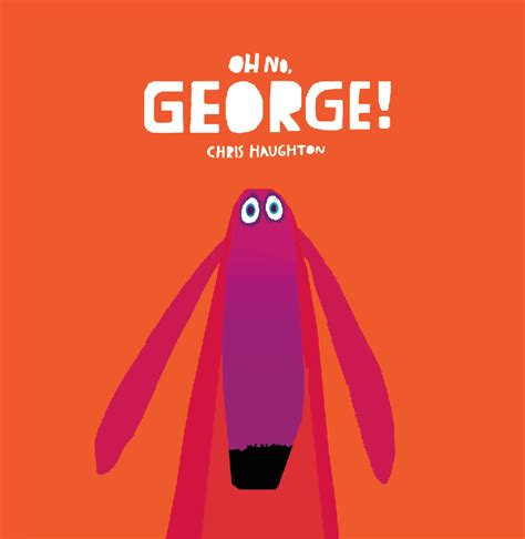 oh no george 1406344761 book review oh no george by haughton my little bookcase