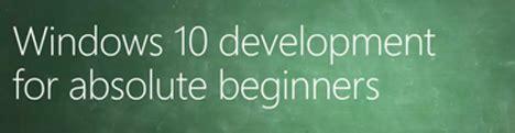 windows phone 10 development tutorial for beginners channel 9 content for beginners channel 9