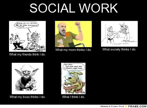 Social Work Meme - social work meme generator what i do