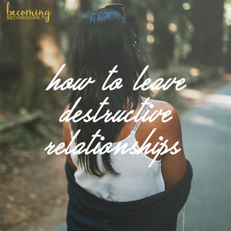 how to a destructive how to leave destructive relationships becomingme tv