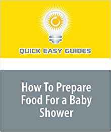 How To Prepare Baby Shower by How To Prepare Food For A Baby Shower Easy Guides